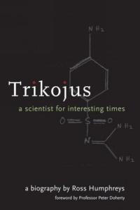Trikojus : A Scientist for Interesting Times