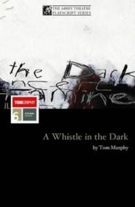 Whistle In The Dark (Methuen Drama)