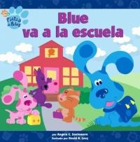 Blue va a la escuela (Blue Goes to School) (Blue's Clues)