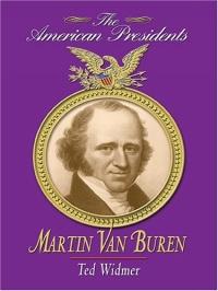Martin Van Buren (Thorndike Press Large Print American History Series)