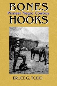 Bones Hooks: Pioneer Negro Cowboy