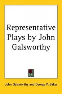 Representative Plays by John Galsworthy