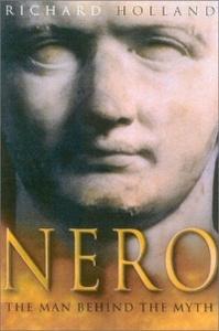 Nero : The Man Behind the Myth