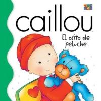Caillou El Osito De Peluche / Caillou: The Teddy bear (Caillou (Spanish))