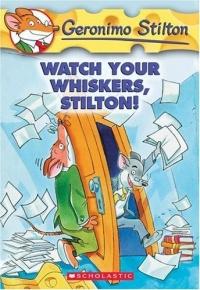 Geronimo Stilton #17 : Watch Your Whiskers, Stilton! (Geronimo Stilton)