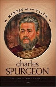 Charles Spurgeon: He Prince Of Preachers (Heroes of the Faith)
