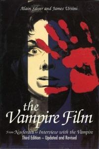 The Vampire Film : From Nosferatu to Bram Stoker's Dracula - Third Edition