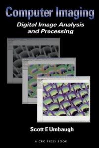 Computer Imaging: Digital Image Analysis and Processing