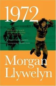 1972 : A Novel of Ireland's Unfinished Revolution (Irish Century)
