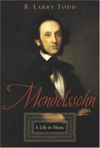 Mendelssohn: A Life In Music