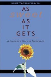 As Sweet As It Gets: A Diabetic's Story