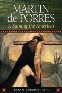 Martin de Porres: A Saint Of The Americas (15 Days of Prayer)