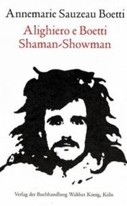 Alighiero E Boetti: Shaman-Showman
