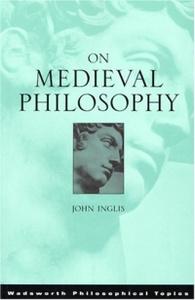 On Medieval Philosophy (Wadsworth Philosophers)