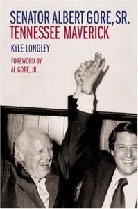 Senator Albert Gore, Sr.: Tennessee Maverick (Southern Biography Series)