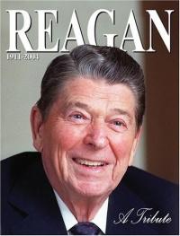 Ronald Reagan: A Tribute