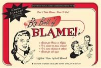 The Big Ball of Blame