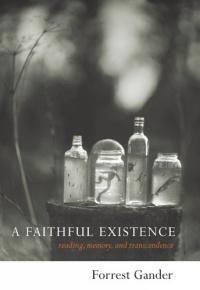 A Faithful Existence : Selected Essays