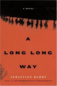A Long Long Way: A Novel