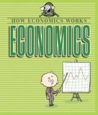 Economics (How Economics Works)