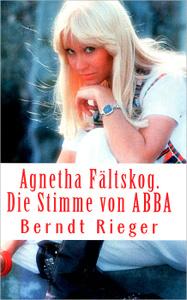 Agnetha Faltskog: Die Stimme von ABBA
