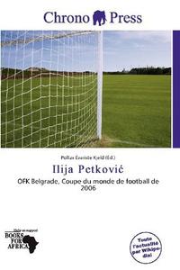 Ilija Petkovi (French Edition)