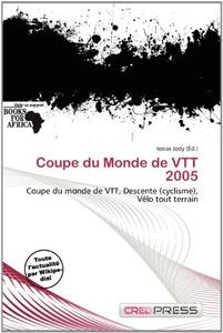 Coupe du Monde de VTT 2005 (French Edition)