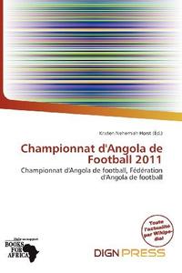 Championnat d'Angola de Football 2011 (French Edition)