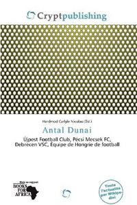 Antal Dunai (French Edition)