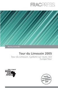 Tour du Limousin 2005 (French Edition)