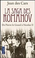 La saga des Romanov. De Pierre le Grand a Nicolas II