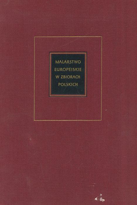 Malarstwo europejskie w zbiorach polskich 1300-1800