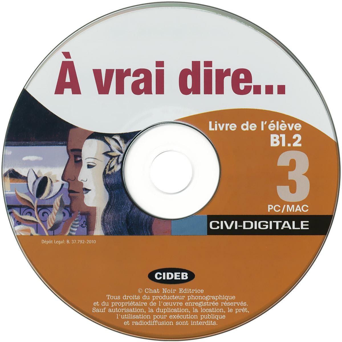 A Vrai Dire 3 (B1-B2): Methode de Francais: Livre de l'eleve: Cahier d'exercices (комлект из 2 книг + CD, CD-ROM)