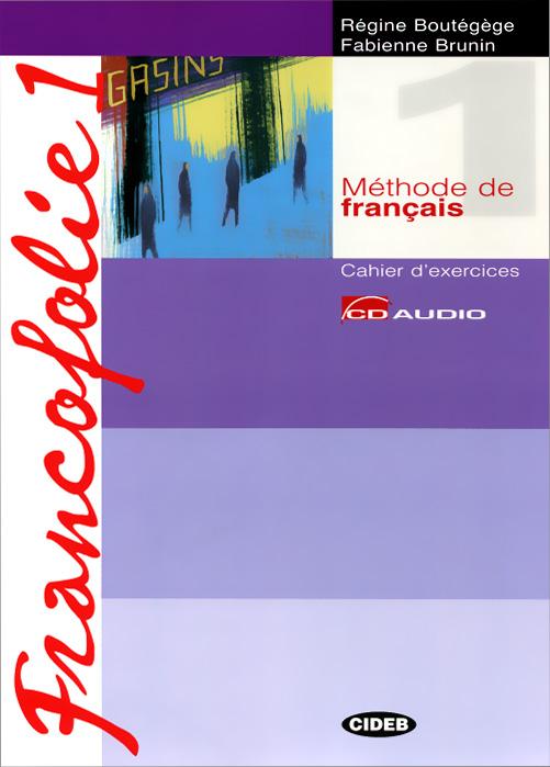 Francofolie 1: Livre de l'eleve: Cahier d'exercices (+ CD-ROM, 2 CD)