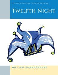 Twelfth Night (2010 edition): Oxford School Shakespeare (New ed.)