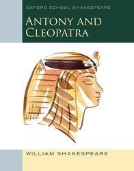 Antony and Cleopatra: Oxford School Shakespeare