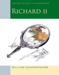 Richard II: Oxford School Shakespeare (2011 ed.)