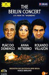 The Berlin Concert: Domingo / Netrebko / Villazon 2007 DVD
