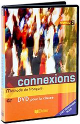 Connexions: Methode De Francais: Livre D'eleve Niveau 2 2009 DVD