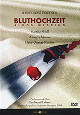 Wolfgang Fortner: Bluthochzeit: Blood Wedding