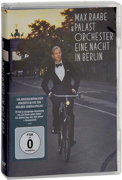 Max Raabe & Palast Orchester. Eine Nacht In Berlin