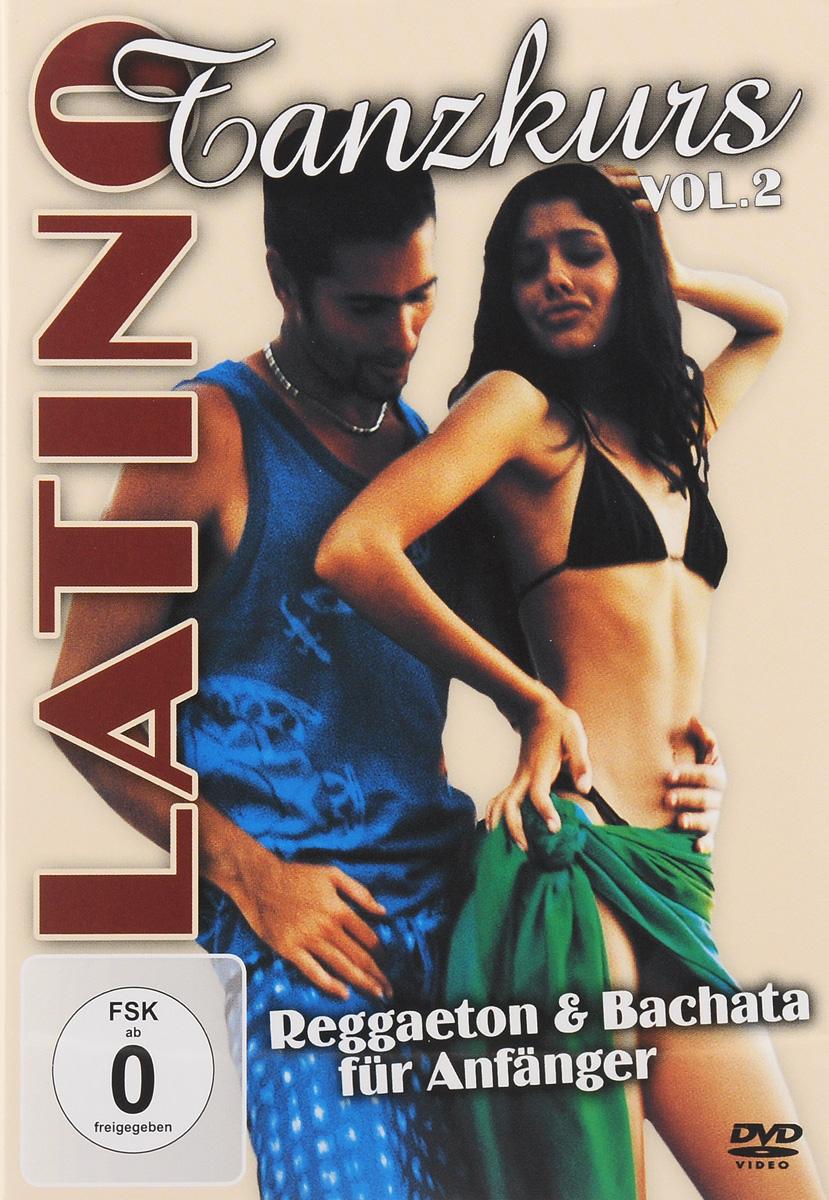 Latino Tanzkurs: Vol. 2: Reggaeton & Bachata Fur Anfanger