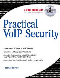 Thomas Porter, Jan Kanclirz Jr.. Practical VoIP Security