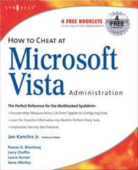 Pawan K. Bhardwaj, Laura Hunter. How to Cheat at Microsoft Vista Administration (How to Cheat) (How to Cheat)