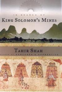 Книга In Search of King Solomon's Mines. Tahir Shah