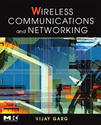 Vijay Garg. Wireless Communications & Networking