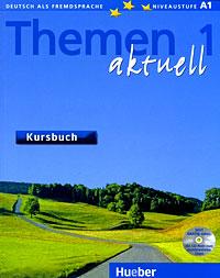 Themen Aktuell 1: Kursbuch (+ CD-ROM)