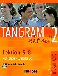 Rosa-Maria Dallapiazza, Eduard von Jan, Beate Bluggel, Anja Schumann Tangram aktuell 2 - Lektion 5-8. Kursbuch + Arbeitsbuch (+ CD)
