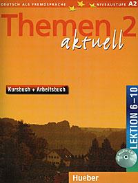 Hartmut Aufderstrasse, Heiko Bock, Jutta Muller, Helmut Muller Themen Aktuell 2: Kursbuch + Arbeitsbuch: Lektion 6-10 (+ CD-ROM)