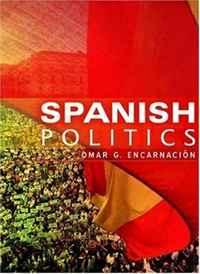 Omar G. Encarnacion Spanish Politics: Democracy after Dictatorship hide this spanish book